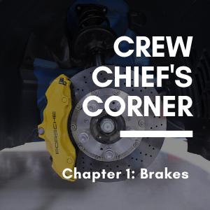 Crew Chief's Corner - Chapter 1: Brakes