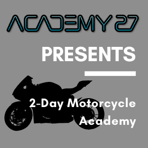 Introducing Academy 27's 2-Day Motorcycle Academy with Ken Hill